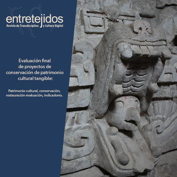 Evaluación final de proyectos de conservación de patrimonio cultural tangible