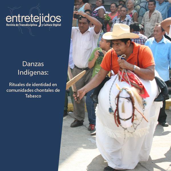 Danzas Indígenas: Rituales de identidad en comunidades chontales de Tabasco