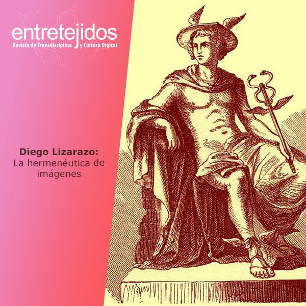 Diego Lizarazo: La hermenéutica de imágenes