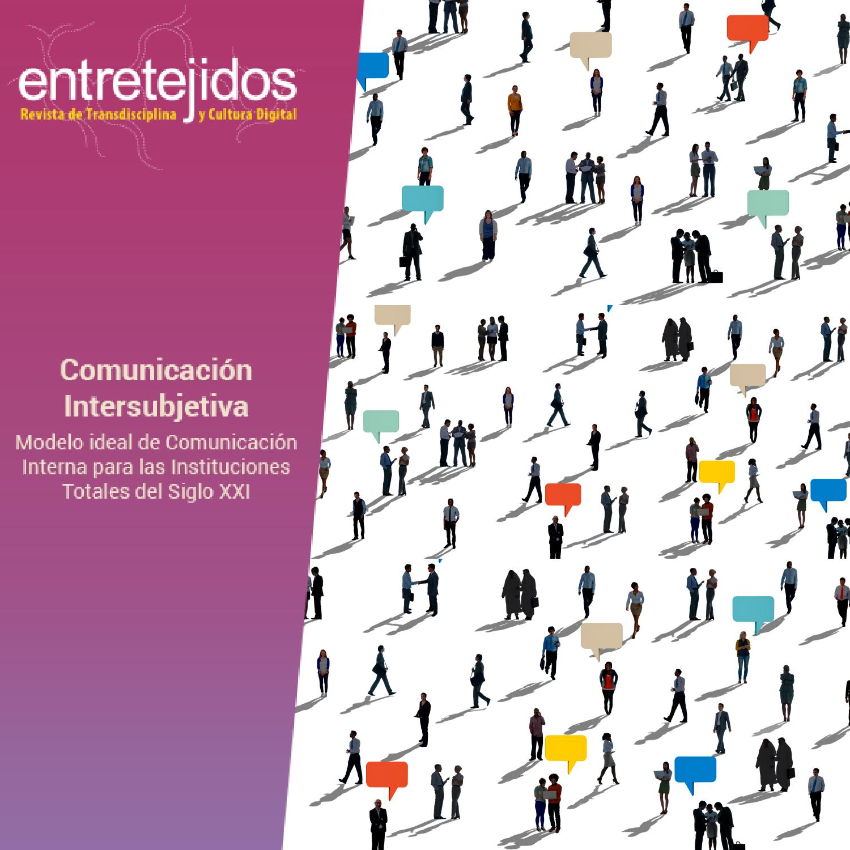 Comunicación Intersubjetiva, Modelo ideal de Comunicación Interna para las Instituciones Totales del Siglo XXI