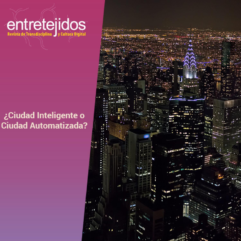 ¿Ciudad Inteligente o Ciudad Automatizada?