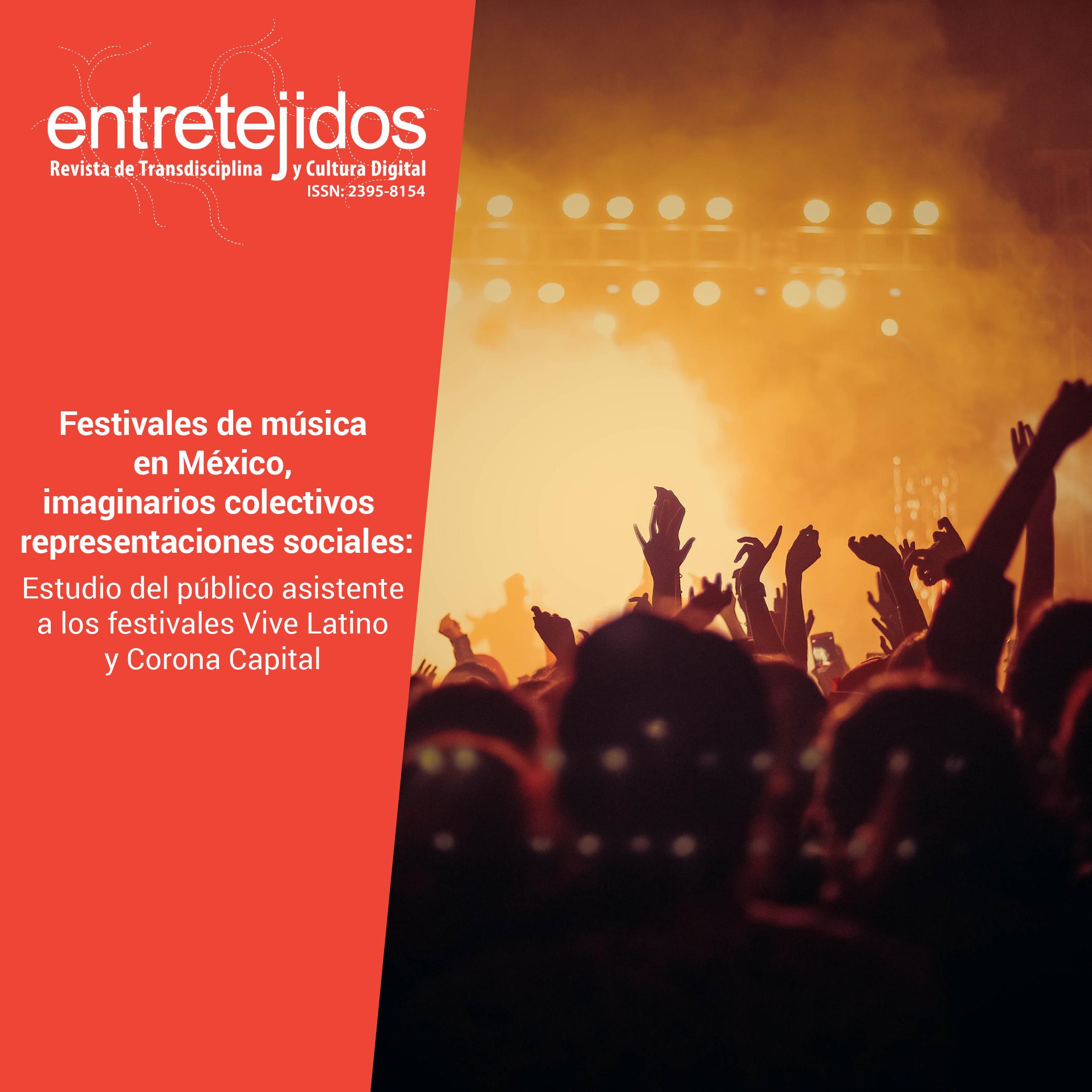 Festivales de música en México, imaginarios colectivos y representaciones sociales: estudio del público asistente a los festivales Vive Latino y Corona Capital
